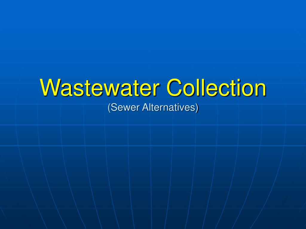 wastewater collection sewer alternatives l.