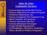 ashes to ashes community partners