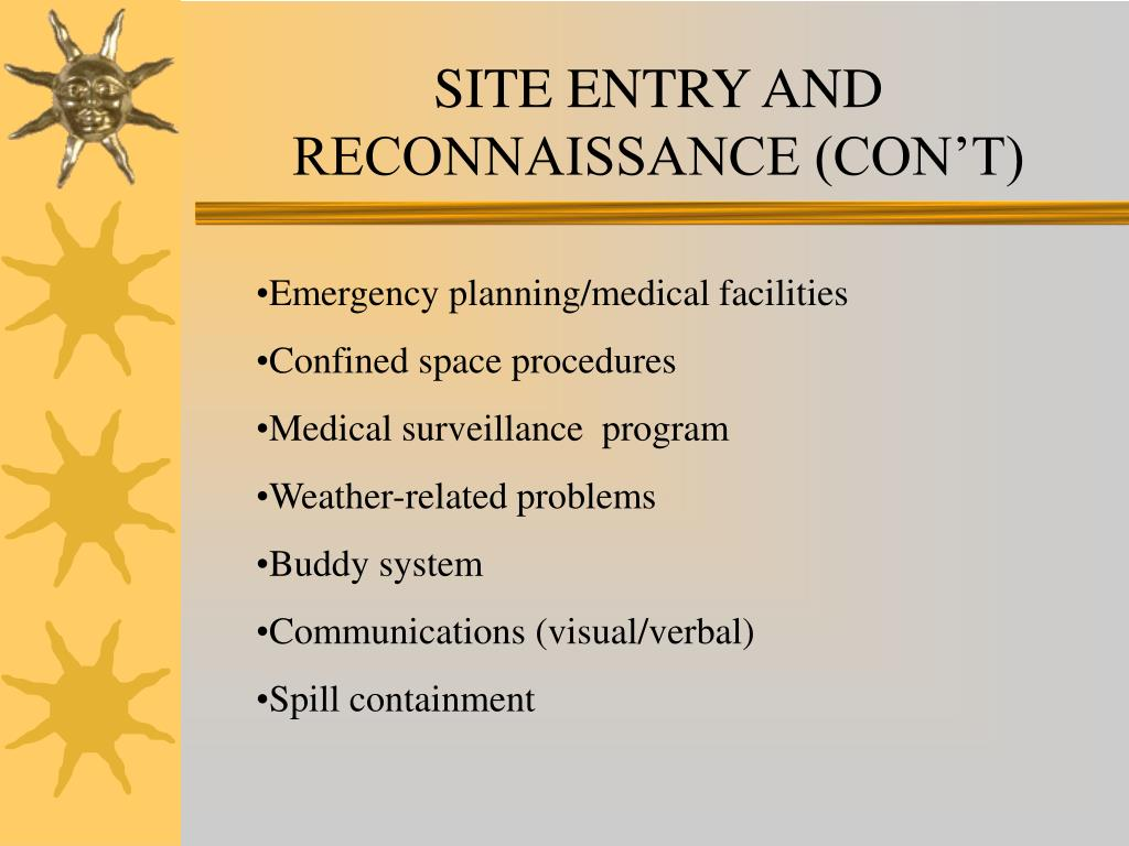 SITE ENTRY AND RECONNAISSANCE (CON'T)