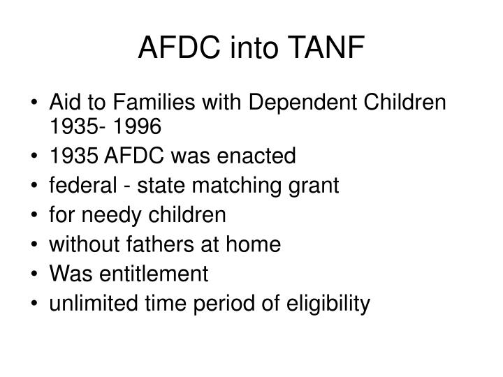 a look at the aid to families with dependent children afdc and its benefits Aid to families with dependent children aid to families with dependent children (afdc) was the name of a federal assistance program in effect from 1935 to provided by afdc (d) afdc benefits for most families fell short of lifting families above the poverty line (e) other unintended social.