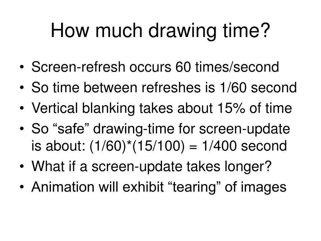 How much drawing time?