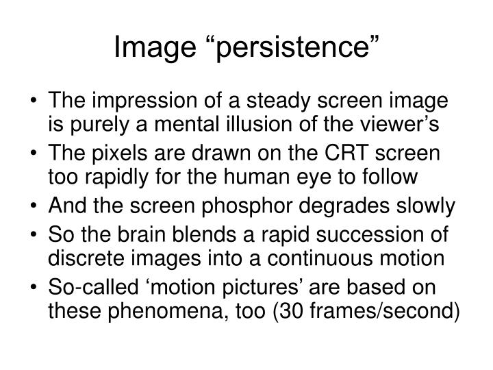 Image persistence