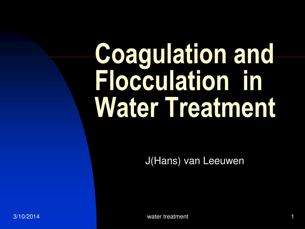 coagulation and flocculation in water treatment l.