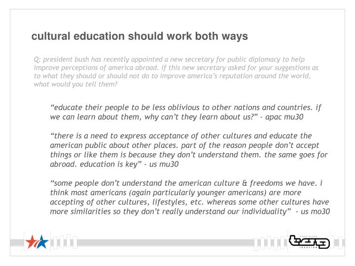 cultural education should work both ways
