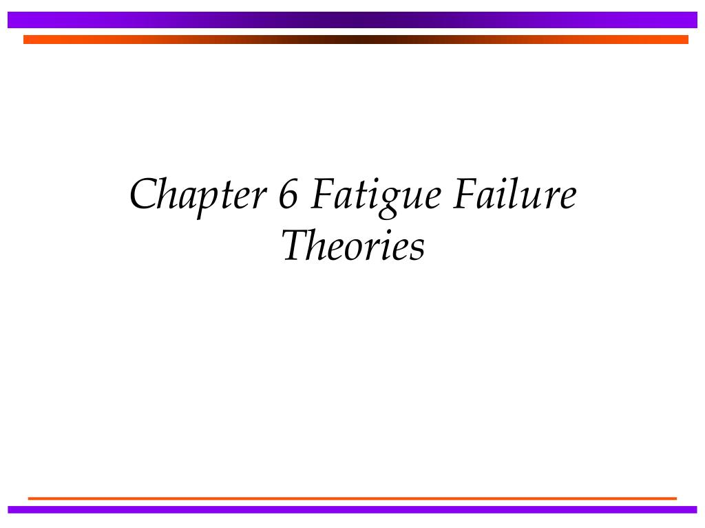 chapter 6 fatigue failure theories l.