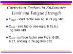 correction factors to endurance limit and fatigue strength12