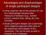 advantages and disadvantages of single participant designs19