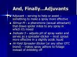 and finally adjuvants