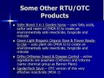 some other rtu otc products