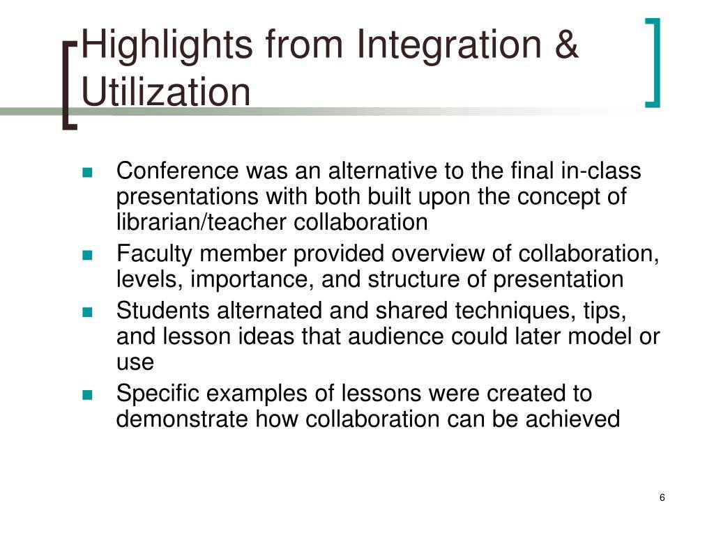 Highlights from Integration & Utilization