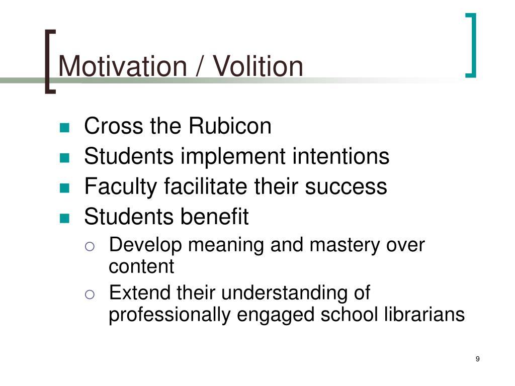 Motivation / Volition