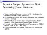 essential support systems for block scheduling queen 2009 cont
