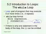 5 2 introduction to loops the while loop
