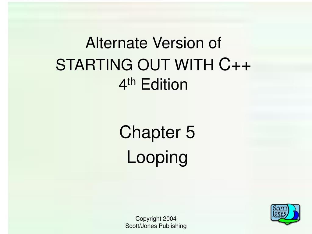 alternate version of starting out with c 4 th edition l.