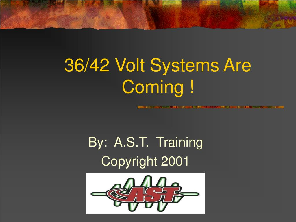 36 42 volt systems are coming l.