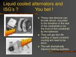 liquid cooled alternators and isg s you bet