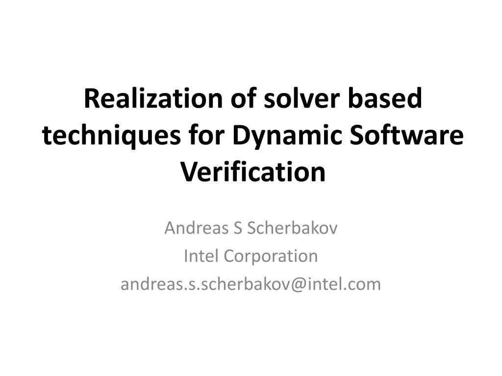realization of solver based techniques for dynamic software verification l.