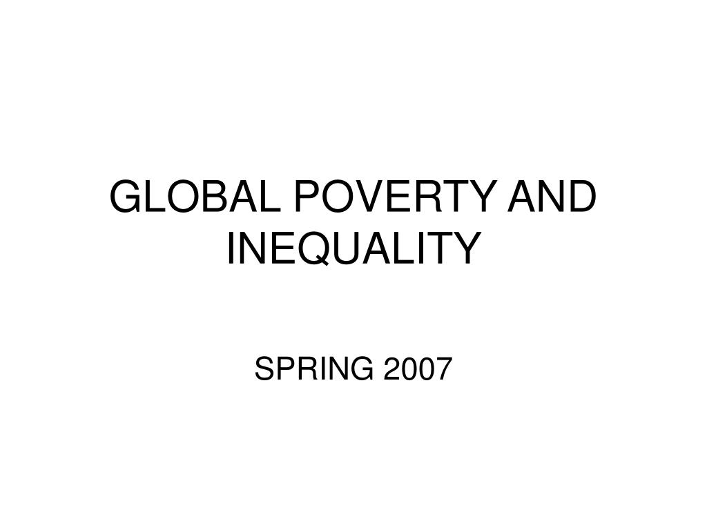 global poverty and inequality l.