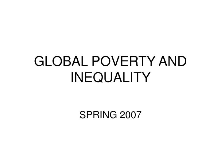 Global poverty and inequality