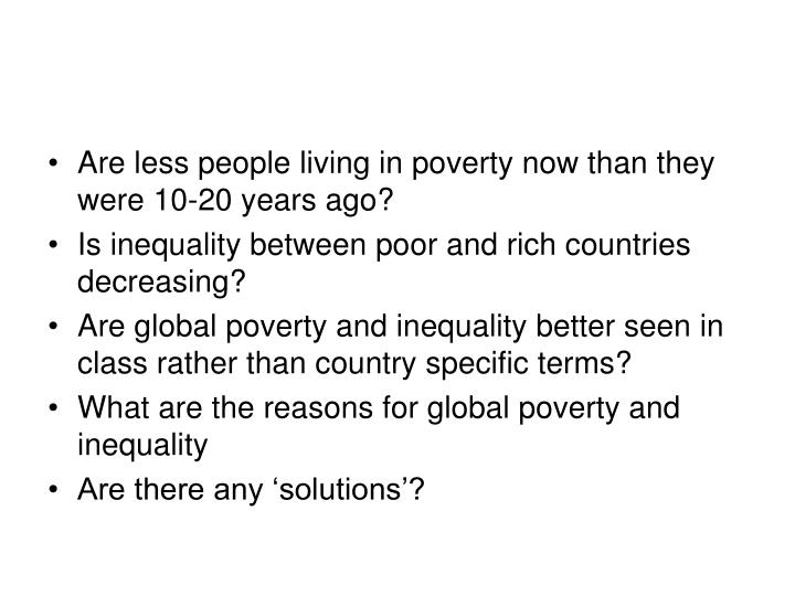 Are less people living in poverty now than they were 10-20 years ago?