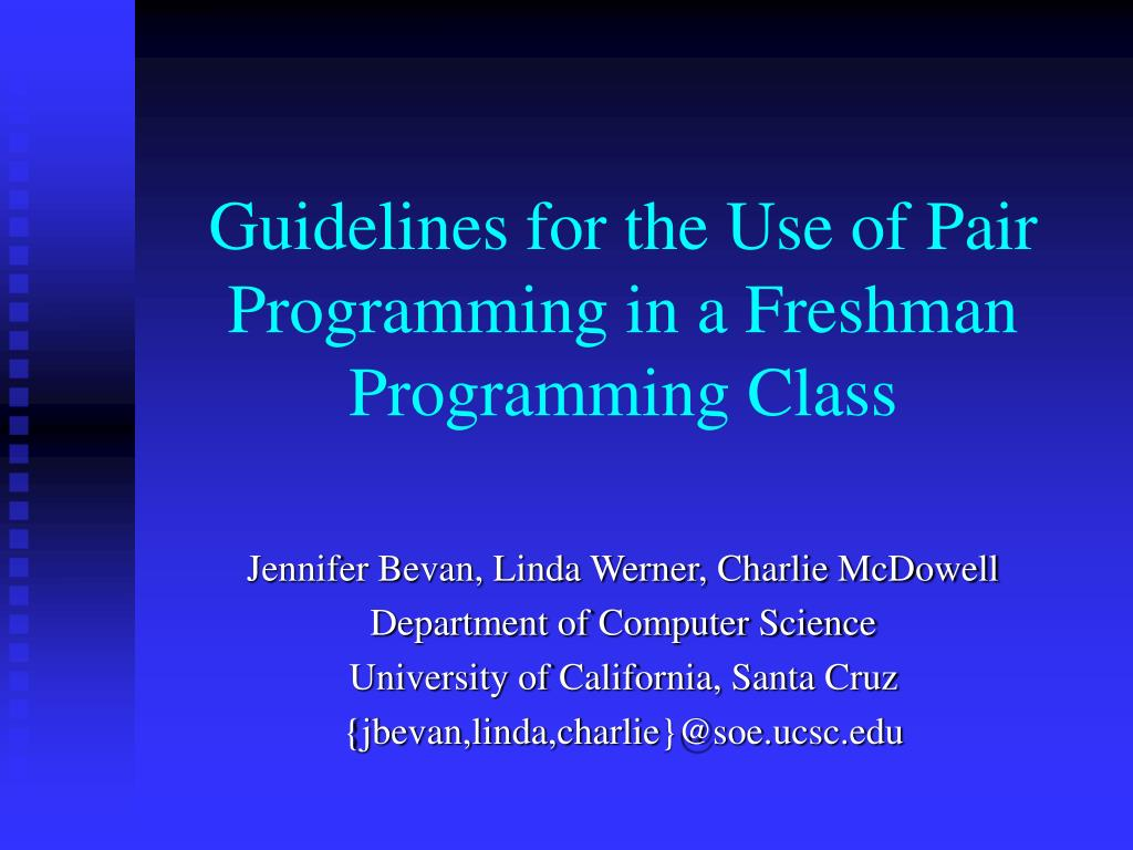 guidelines for the use of pair programming in a freshman programming class l.