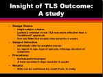 insight of tls outcome a study