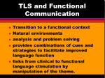 tls and functional communication