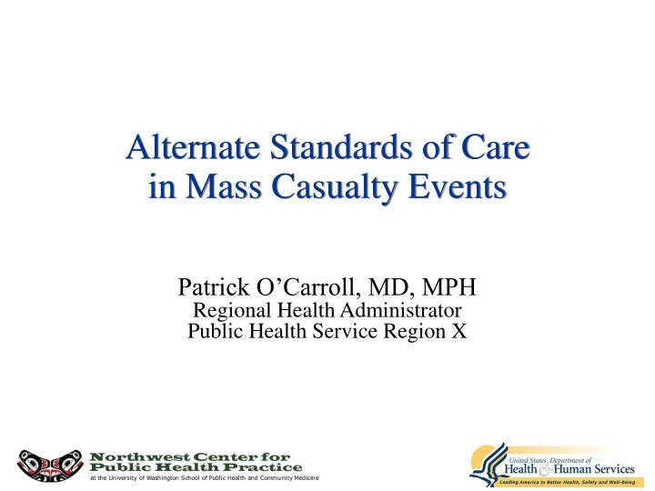 alternate standards of care in mass casualty events n.