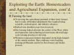 exploiting the earth homesteaders and agricultural expansion cont d33