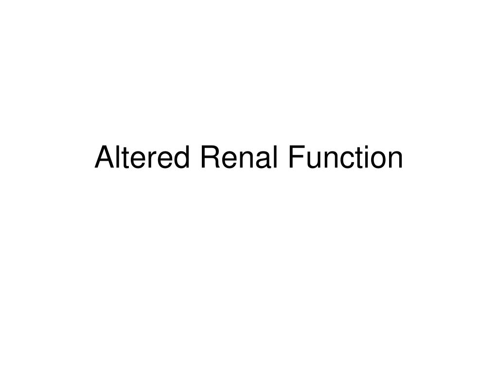 altered renal function l.