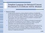 template language for informed consent document if a certificate will be obtained