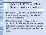 violence in different ethnic groups african american