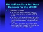 the uniform data set data elements for the umirs