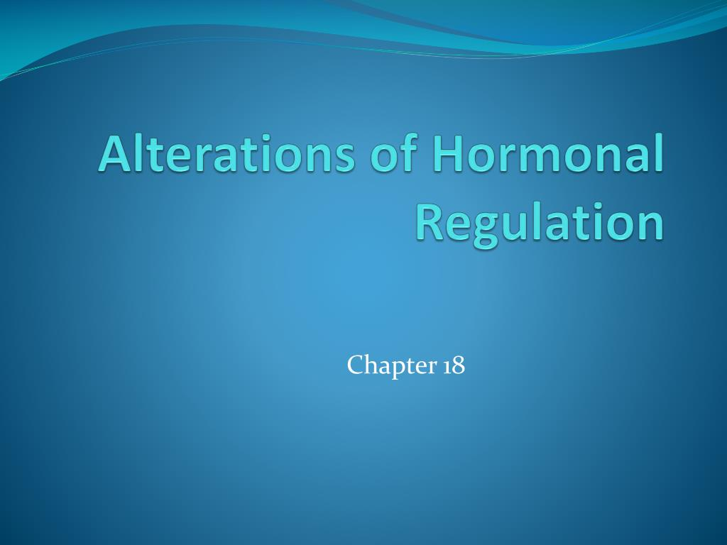 alterations of hormonal regulation l.