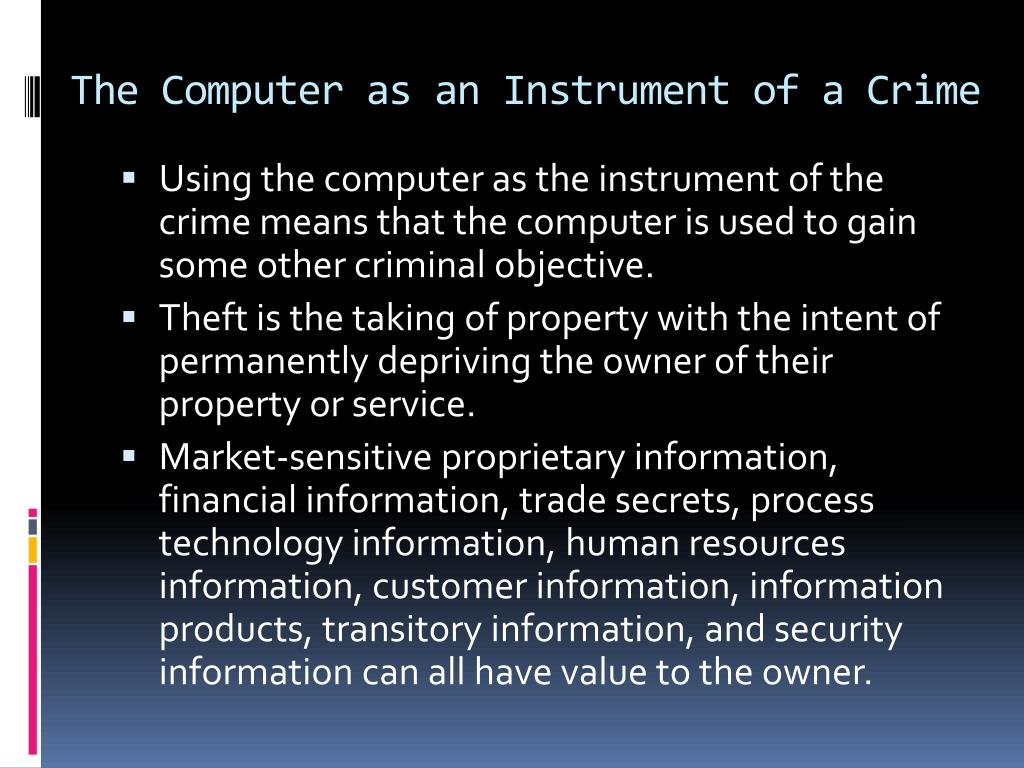 The Computer as an Instrument of a Crime