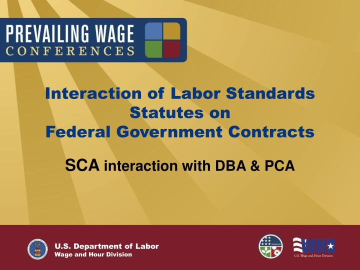 Interaction of labor standards statutes on federal government contracts