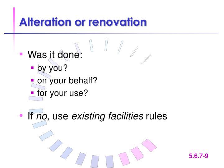 Alteration or renovation