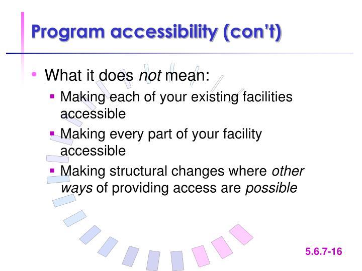 Program accessibility (con't)