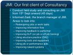 jmi our first client of consultancy