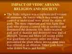 impact of vedic aryans religion and society