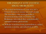 the indian caste system ideal or reality