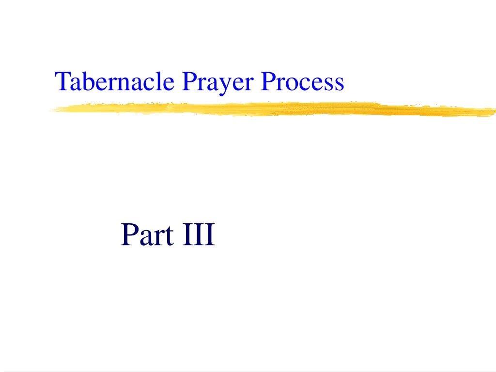 Tabernacle Prayer Process