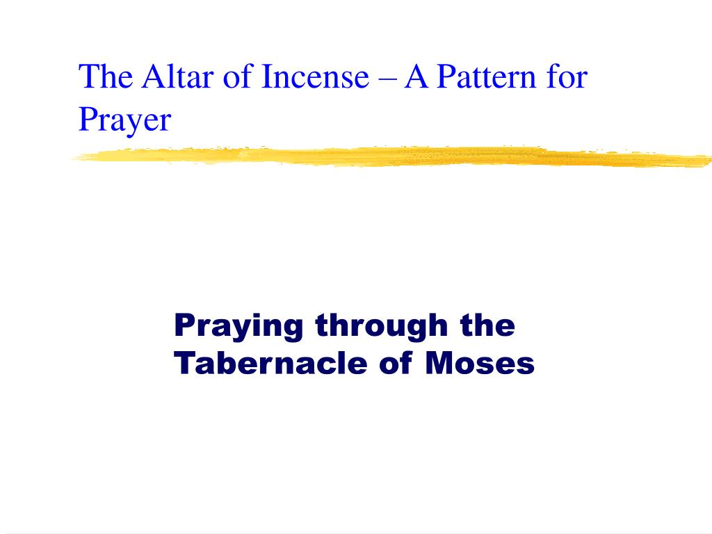 The Altar of Incense – A Pattern for Prayer