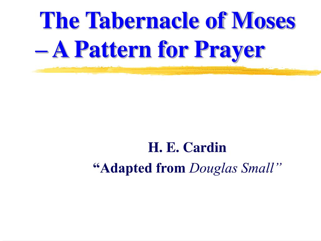 The Tabernacle of Moses – A Pattern for Prayer