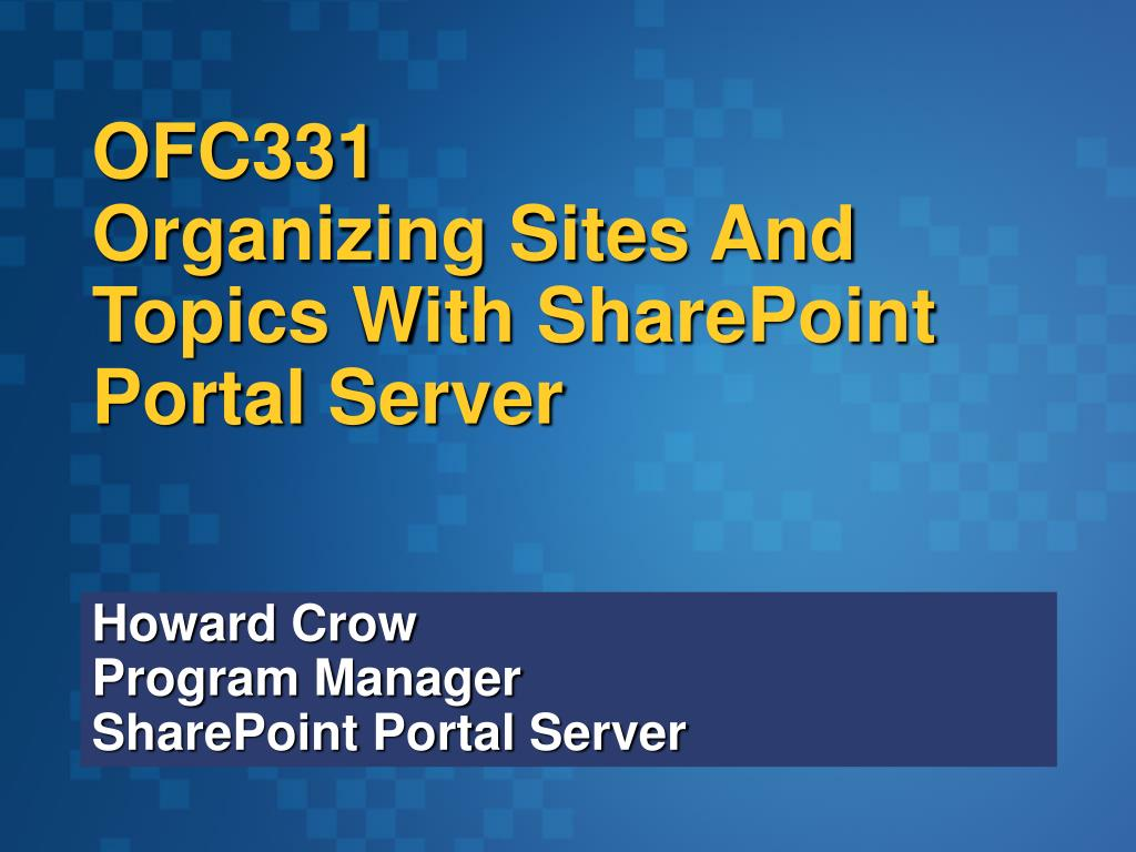 ofc331 organizing sites and topics with sharepoint portal server l.