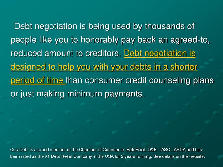 Debt negotiation is being used by thousands of people like you to honorably pay back an agreed-to, r...