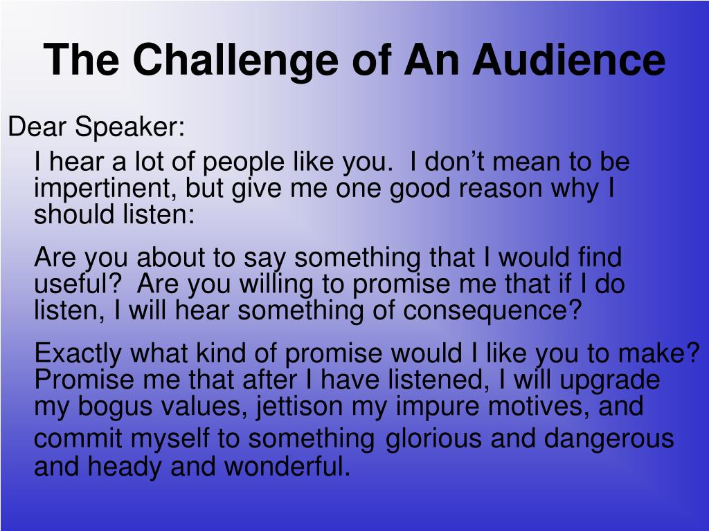 The Challenge of An Audience