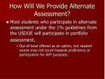 how will we provide alternate assessment