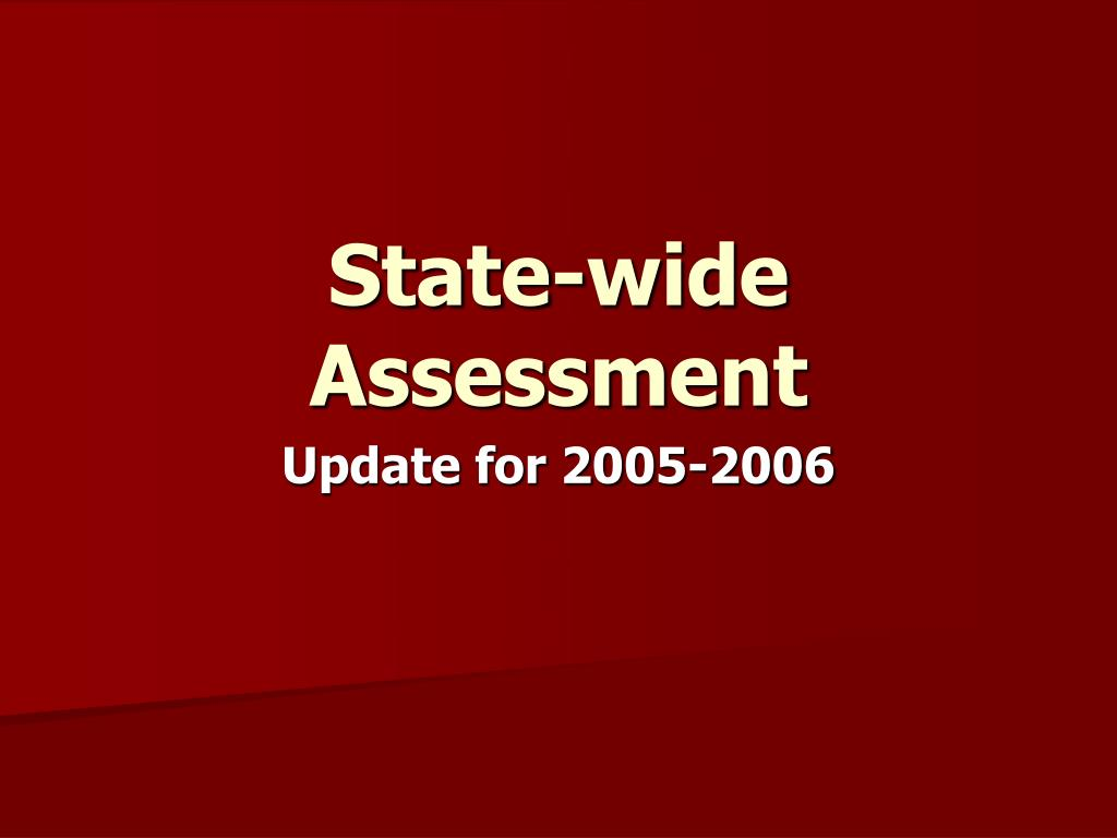 state wide assessment l.