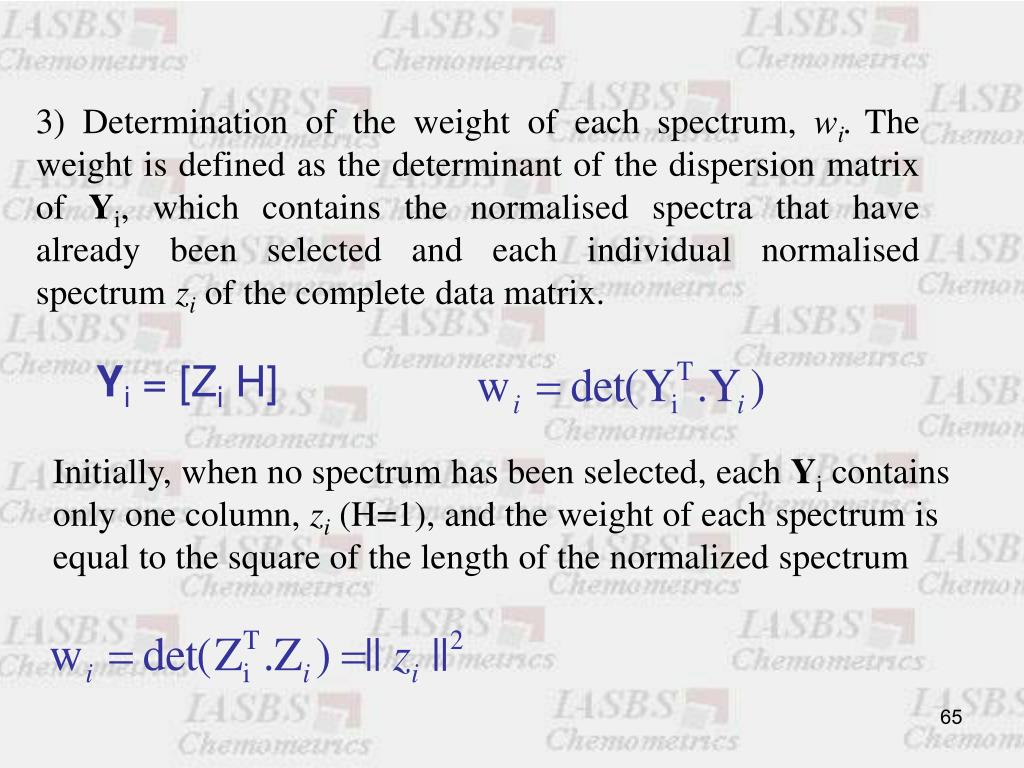 3) Determination of the weight of each spectrum,